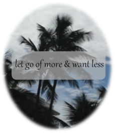 let go of more and want less